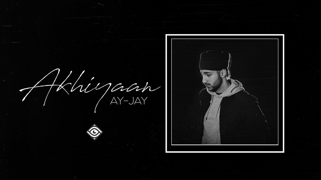 Ay-Jay – Akhiyaan