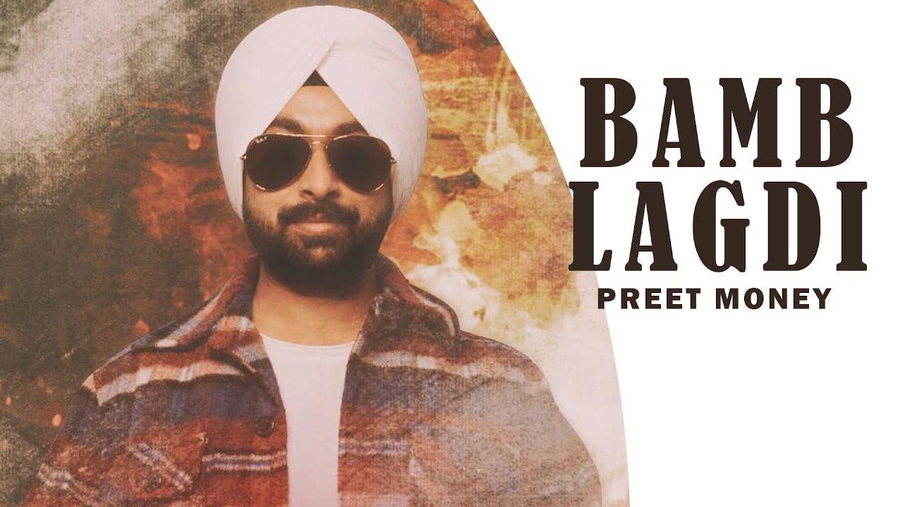 Preet Money – Bamb Lagdi