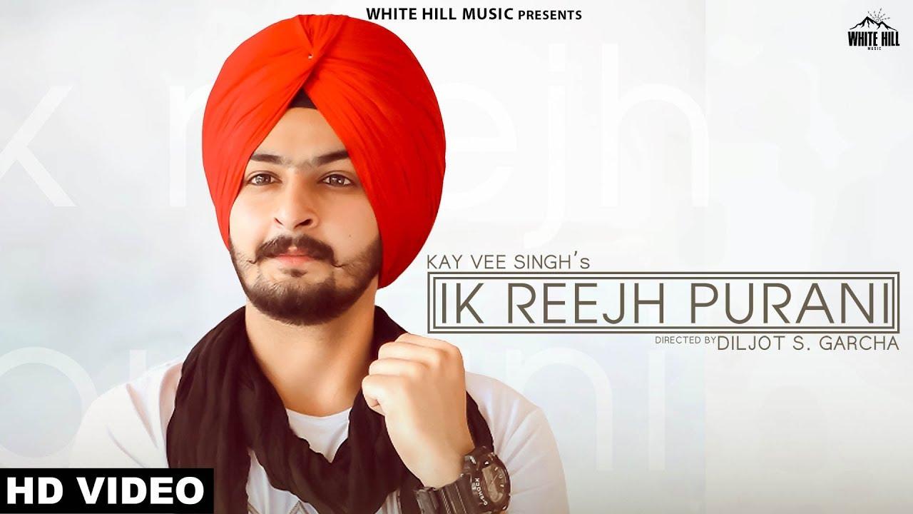 Kay Vee Singh – Ik Reejh Purani