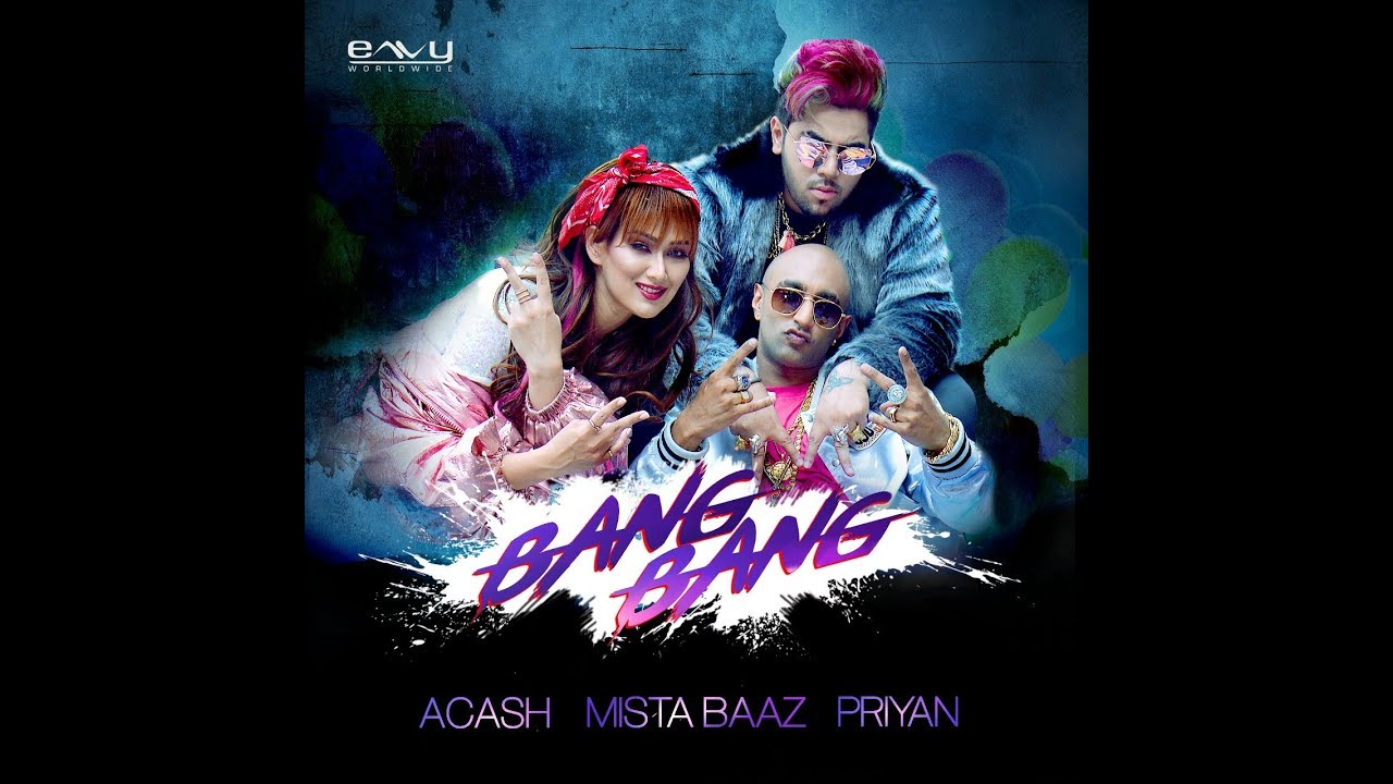 A.cash, Mista Baaz & Priyan – Bang Bang