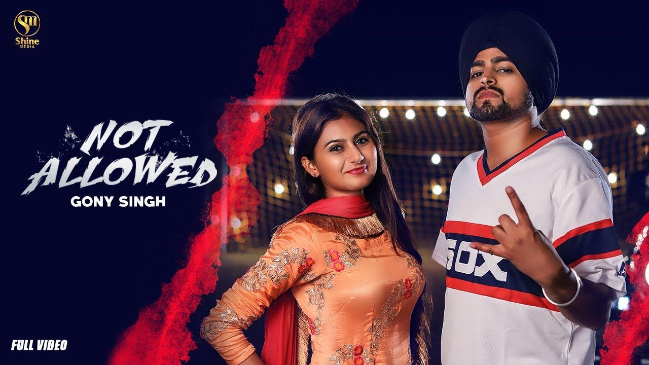 Gony Singh – Not Allowed
