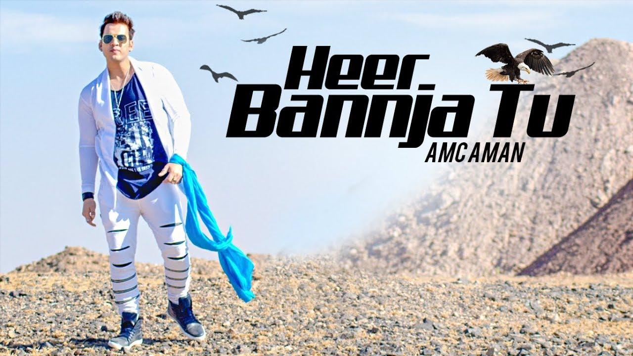 AMC Aman ft Saddvi Bajaj – Heer Bannja Tu