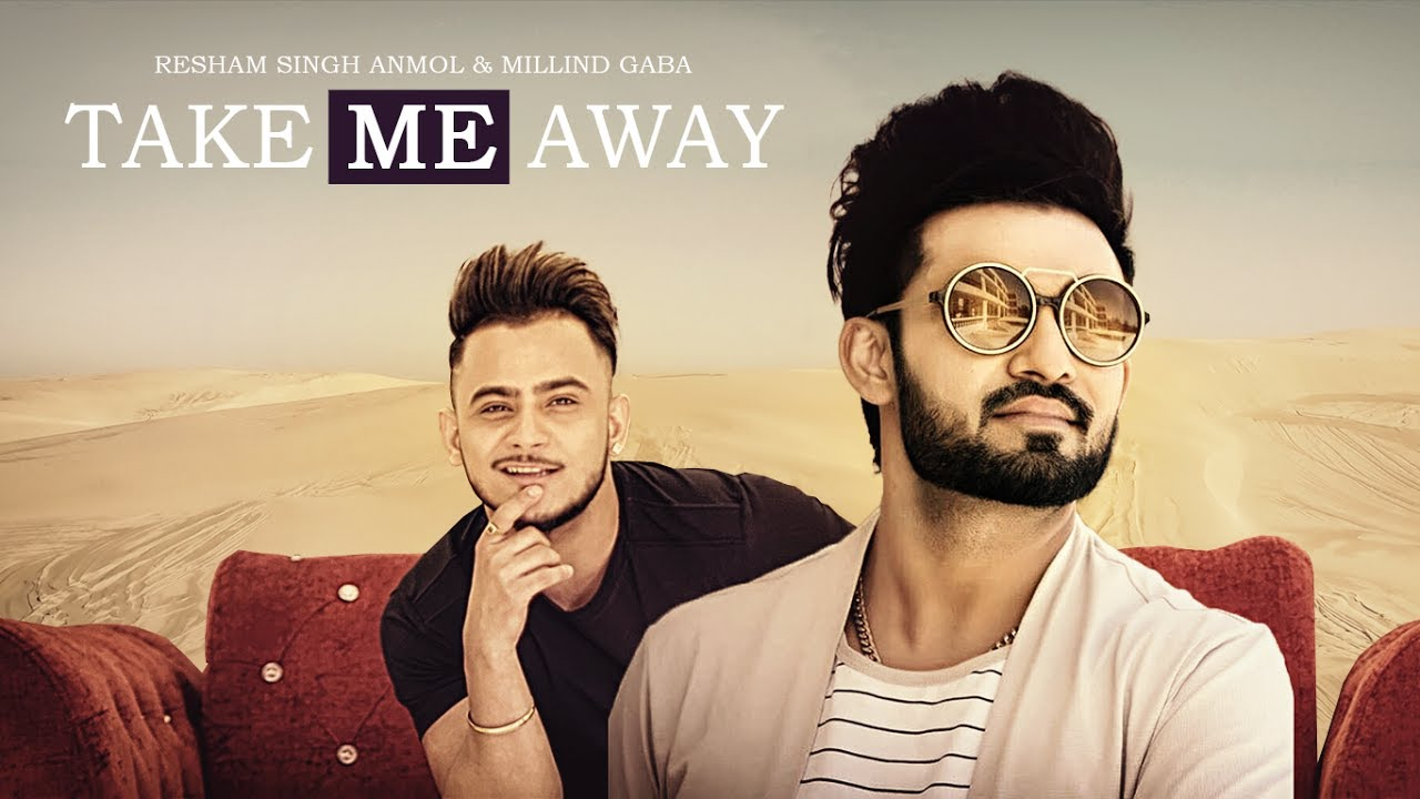 Resham Singh Anmol ft Millind Gaba & MRV – Take Me Away
