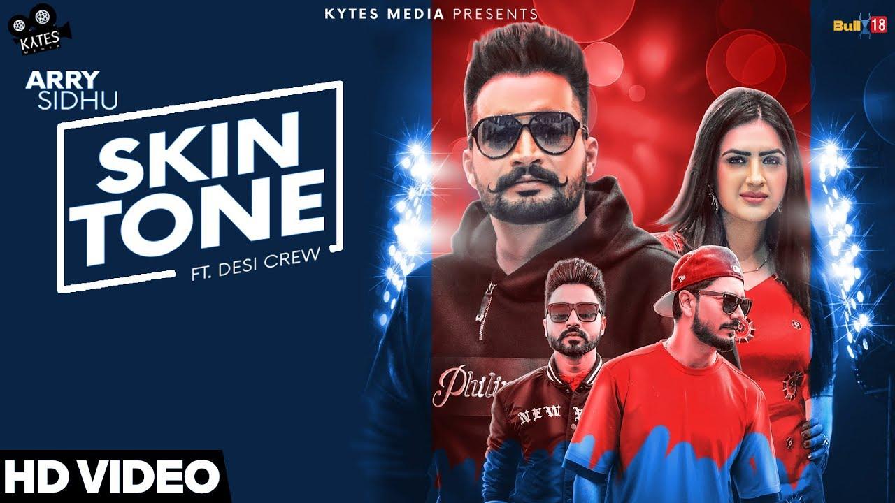 Arry Sidhu ft Gurlej Akhtar & Desi Crew – Skin Tone
