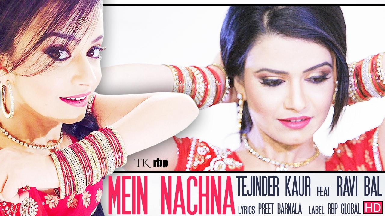 Tejinder Kaur ft Ravi Bal – Mein Nachna