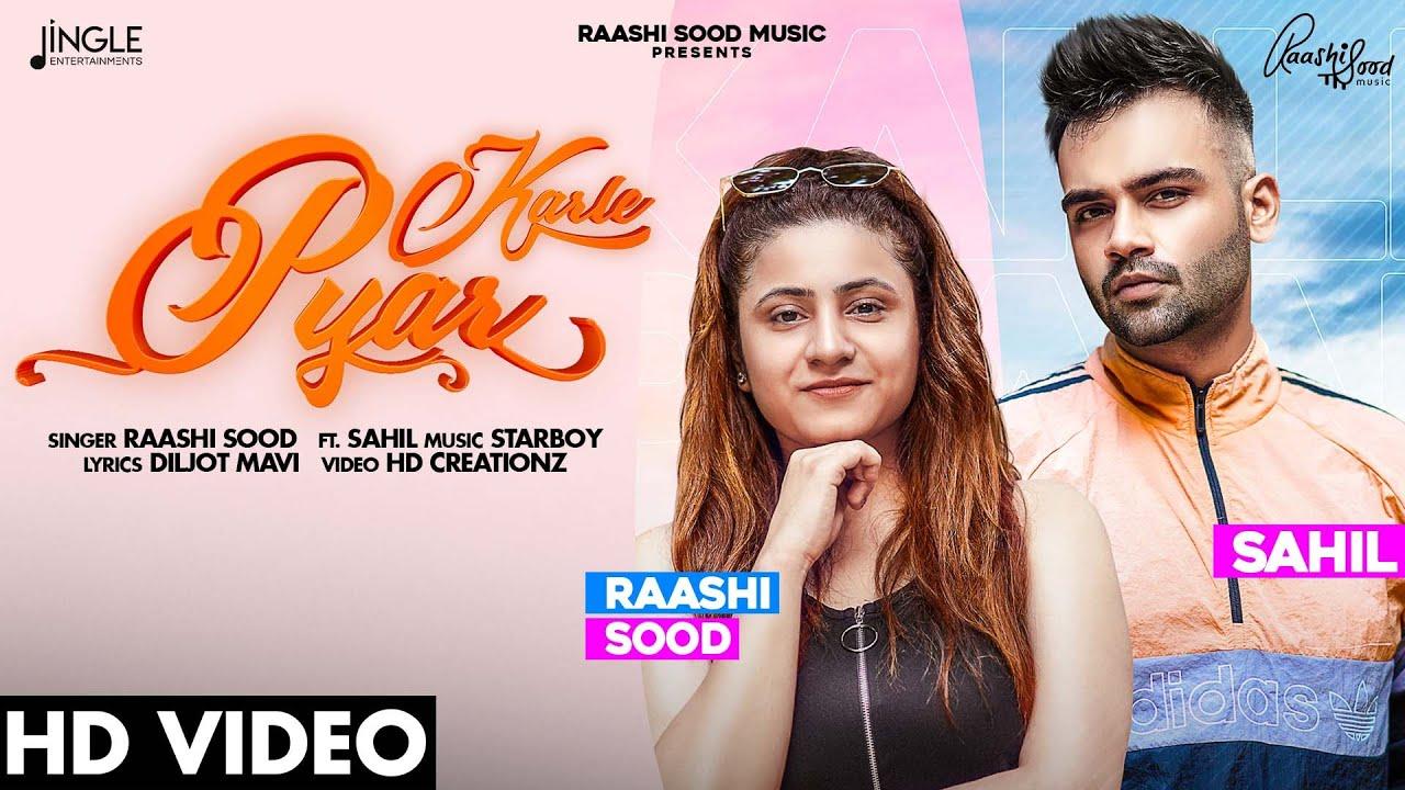 Raashi Sood ft Sahil & Starboy Music X – Karle Pyar