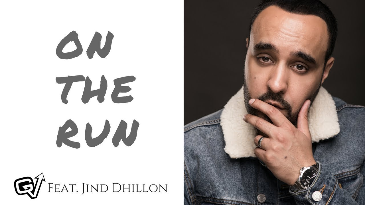 GV ft Jind Dhillon – On The Run