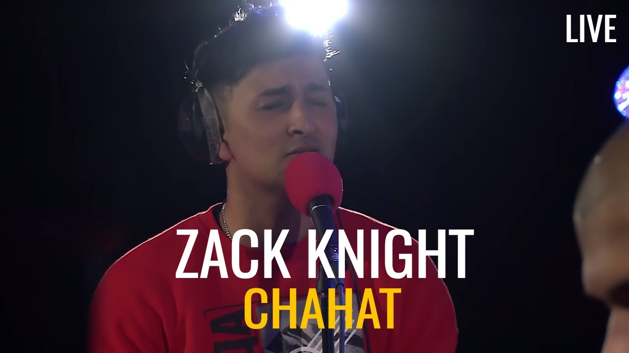 Zack Knight – Chahat (Live Session)