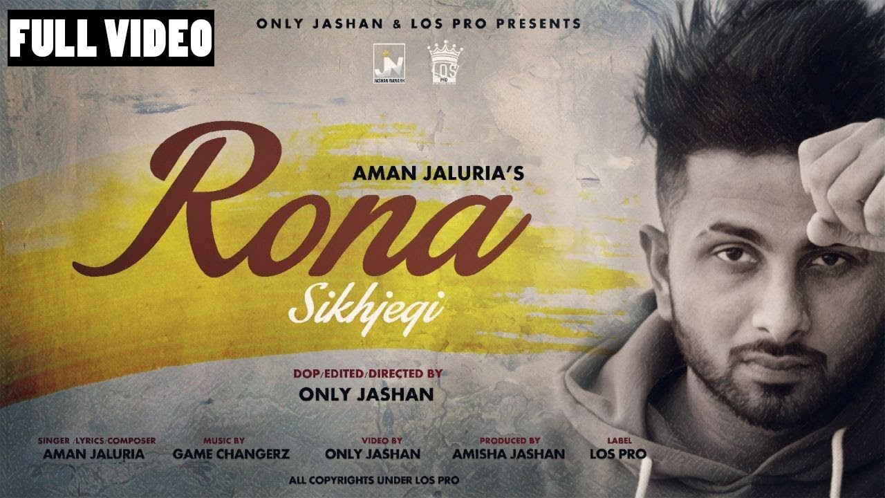 Aman Jaluria ft Game Changerz – Rona Sikhjegi