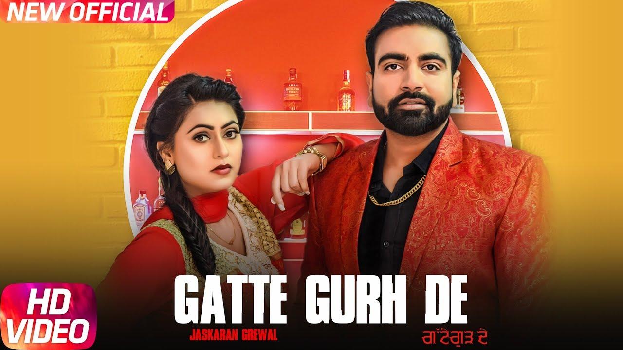 Jaskaran Grewal ft Gurlej Akhtar – Gatte Gurh De