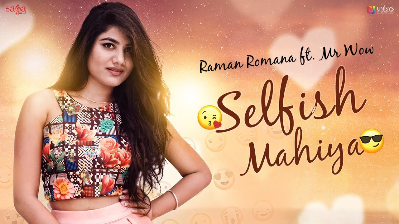 Raman Romana ft Mr. Wow – Selfish Mahiya