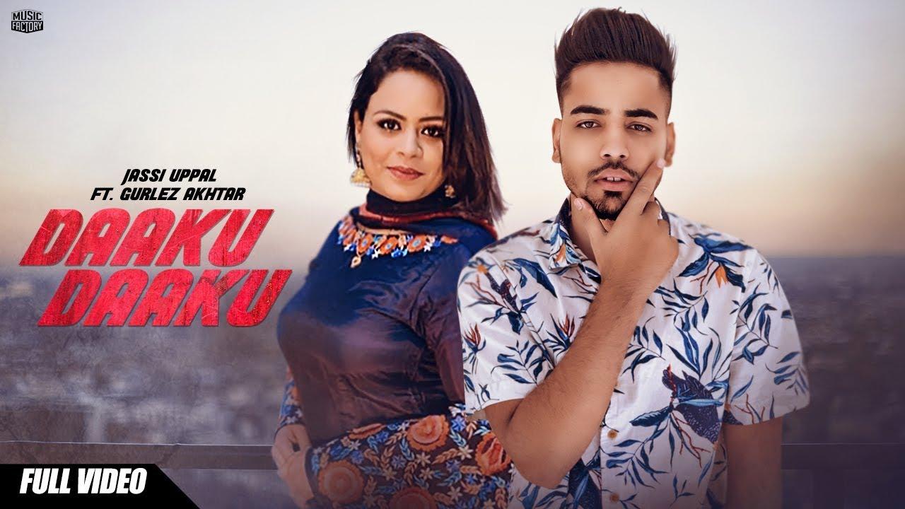 Jassi Uppal ft Gurlej Akhtar – Daaku Daaku
