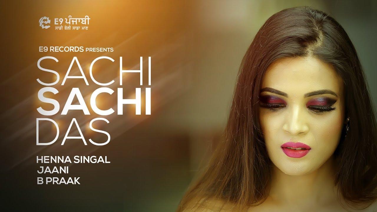 Henna Singal ft B. Praak – Sachi Sachi Das