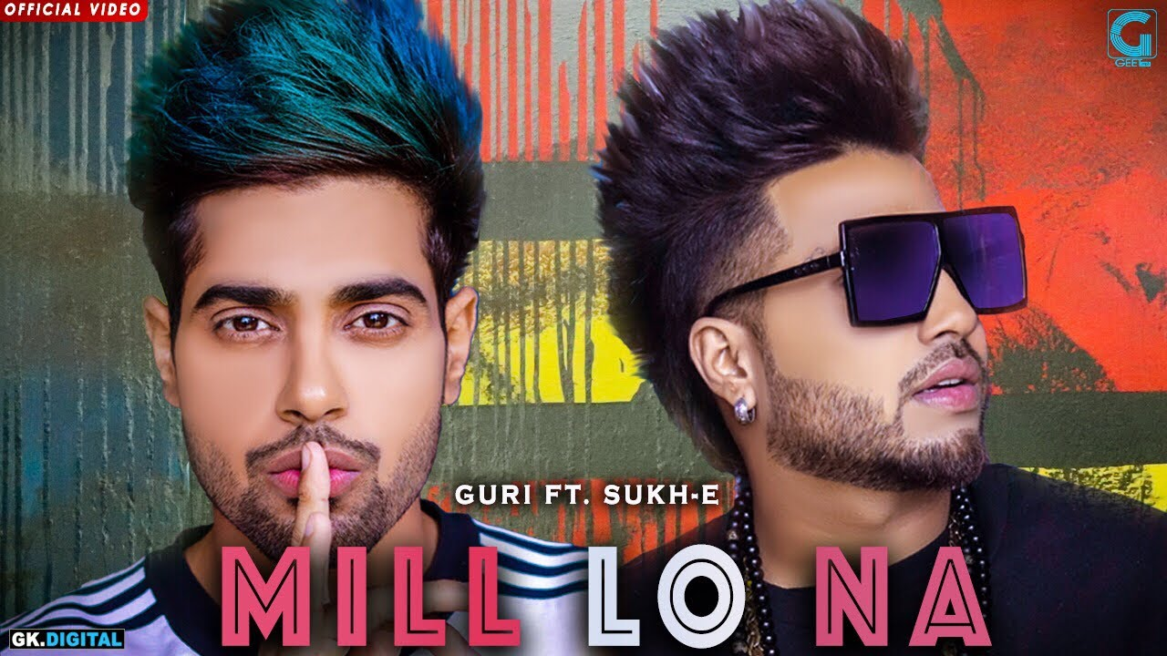 Guri ft Sukh-E Muzical Doctorz – Mill Lo Na