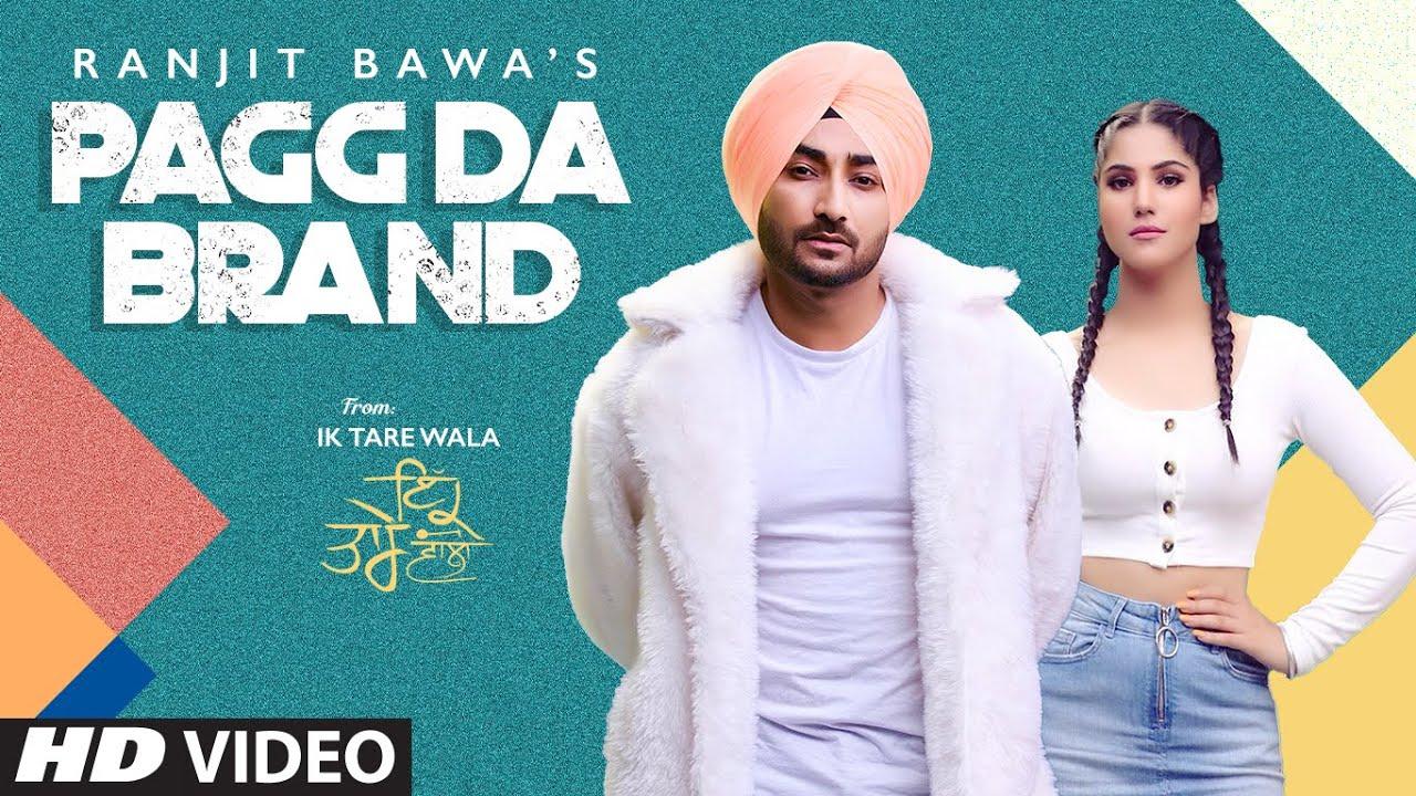 Ranjit Bawa ft Jassi X – Pagg Da Brand