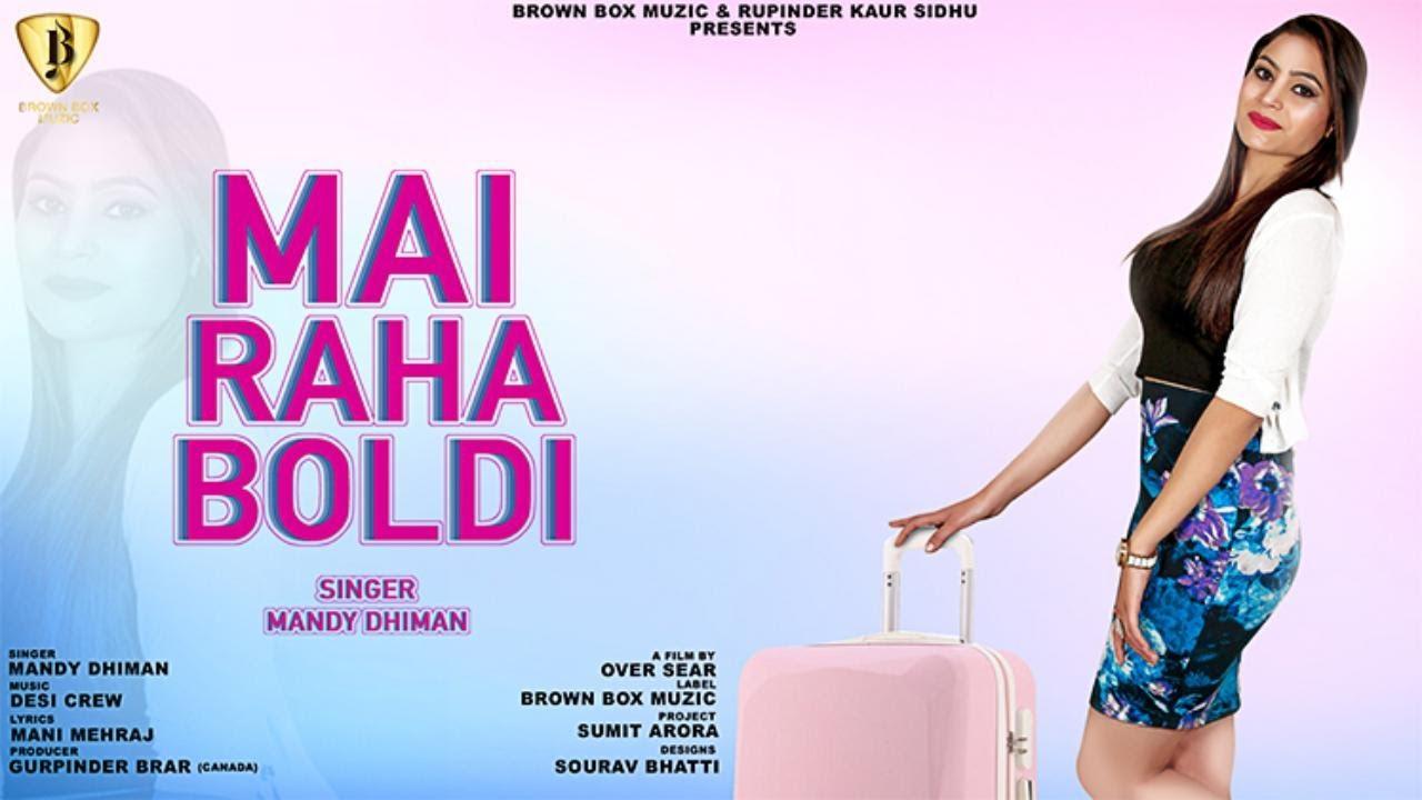 Mandy Dhiman ft Desi Crew – Mai Raha Boldi