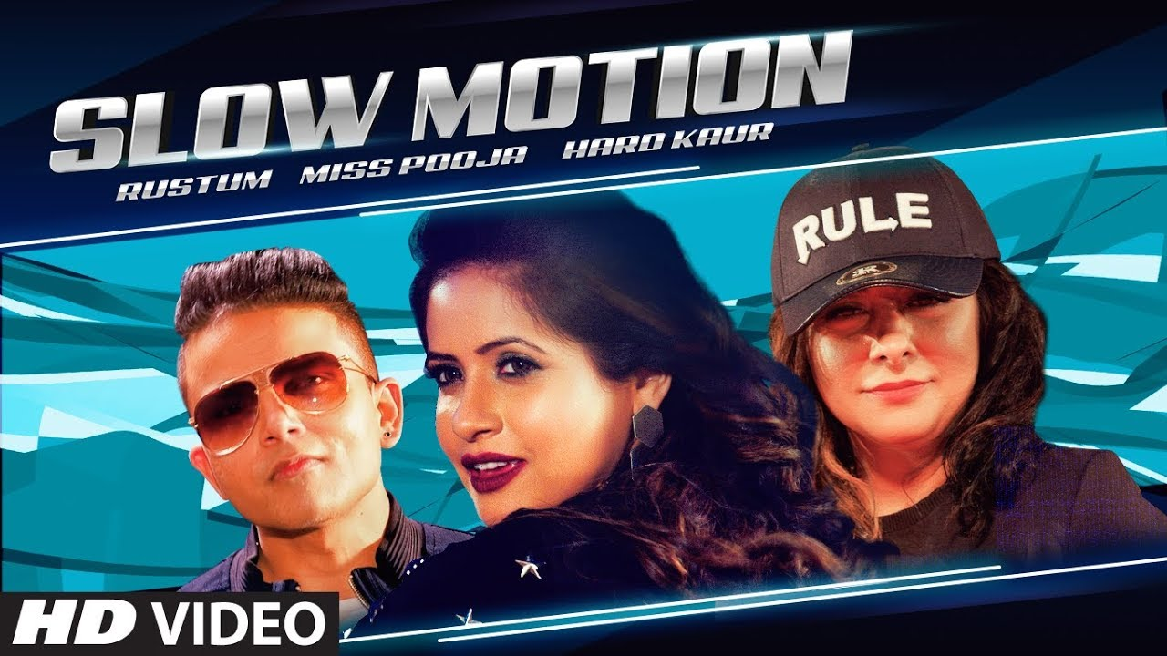 Miss Pooja ft Hard Kaur, Rustum & Teenu Arora – Slow Motion