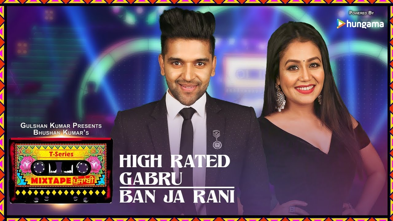 Neha Kakkar & Guru Randhawa – High Rated Gabru/Ban Ja Rani