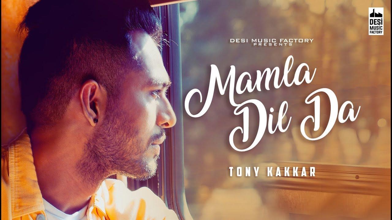 Tony Kakkar – Mamla Dil Da