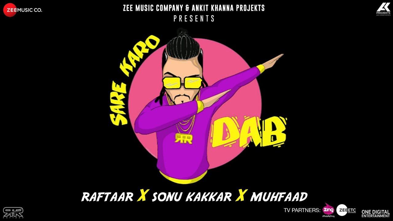 Raftaar ft Sonu Kakkar & Muhfaad – Sare Karo Dab
