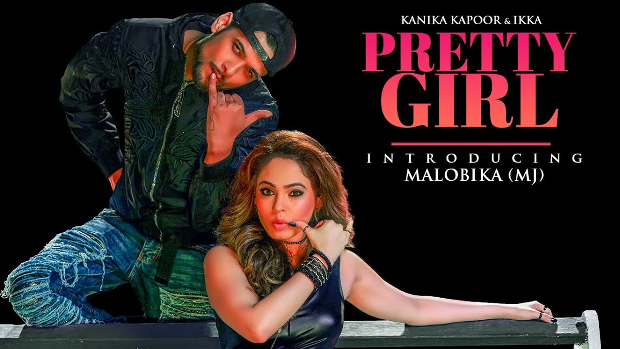 Kanika Kapoor ft Ikka – Pretty Girl
