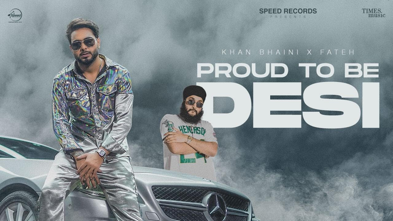 Khan Bhaini ft Fateh & Sycostyle – Proud To Be Desi