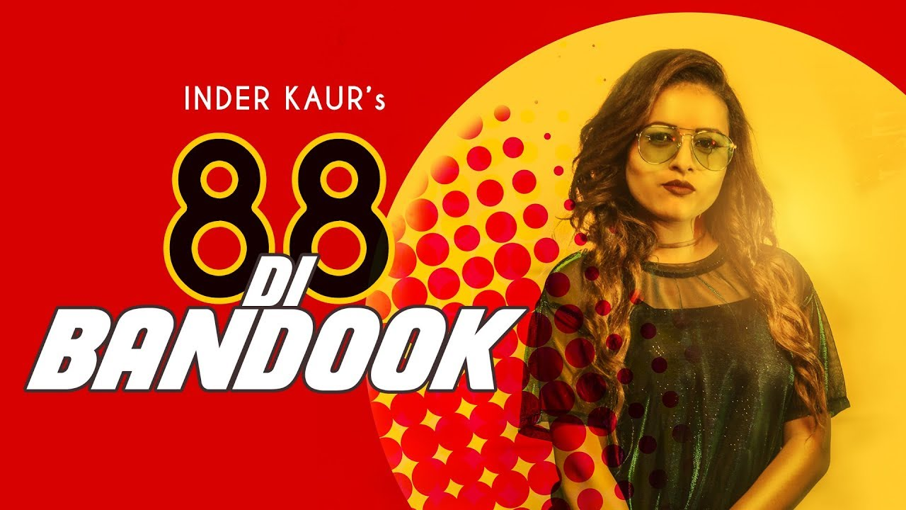 Inder Kaur ft Jus Keys – 88 Di Bandook
