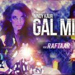 Nindy Kaur – 'Gal Mitro' ft Raftaar