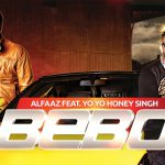 Alfaaz – Bebo ft Yo Yo Honey Singh