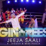 Gin & Rees –  Jeeja Saali ft Jagdev & Miss Pooja