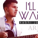 Arjun –  I'll Be Waiting (Kabhi Jo Baadal) ft Arijit Singh