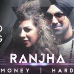Deep Money – Ranjha ft Hard Kaur