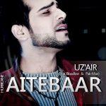 Aitebaar – Uz'Air ft Bloodline & Pak-Man