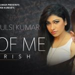 Arjun – All Of Me (Baarish) ft Tulsi Kumar