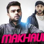 Manni Sandhu – Makhaul ft Akhil