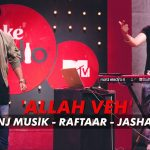 Manj Musik, Raftaar & Jashan Singh – Allah Veh