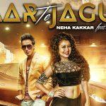 Neha Kakkar – Pyaar Te Jaguar ft Harshit Tomar