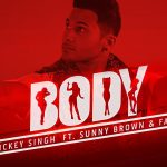 Mickey Singh – Body ft Sunny Brown & Fateh