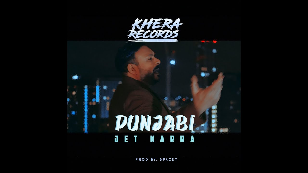 Jet Karra ft Spacey – Punjabi