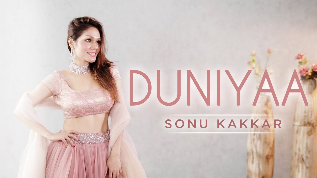Sonu Kakkar – Duniyaa (Cover)