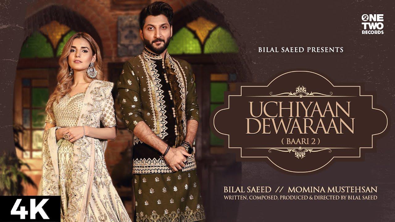 Bilal Saeed & Momina Mustehsan – Uchiyaan Dewaraan (Baari 2)