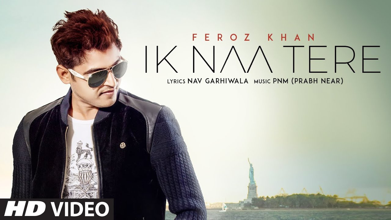 Feroz Khan ft Prabh Near – Ik Naa Tere