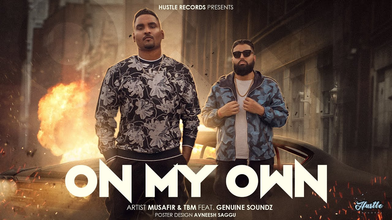 Musafir ft Genuine Soundz & TBM – On My Own