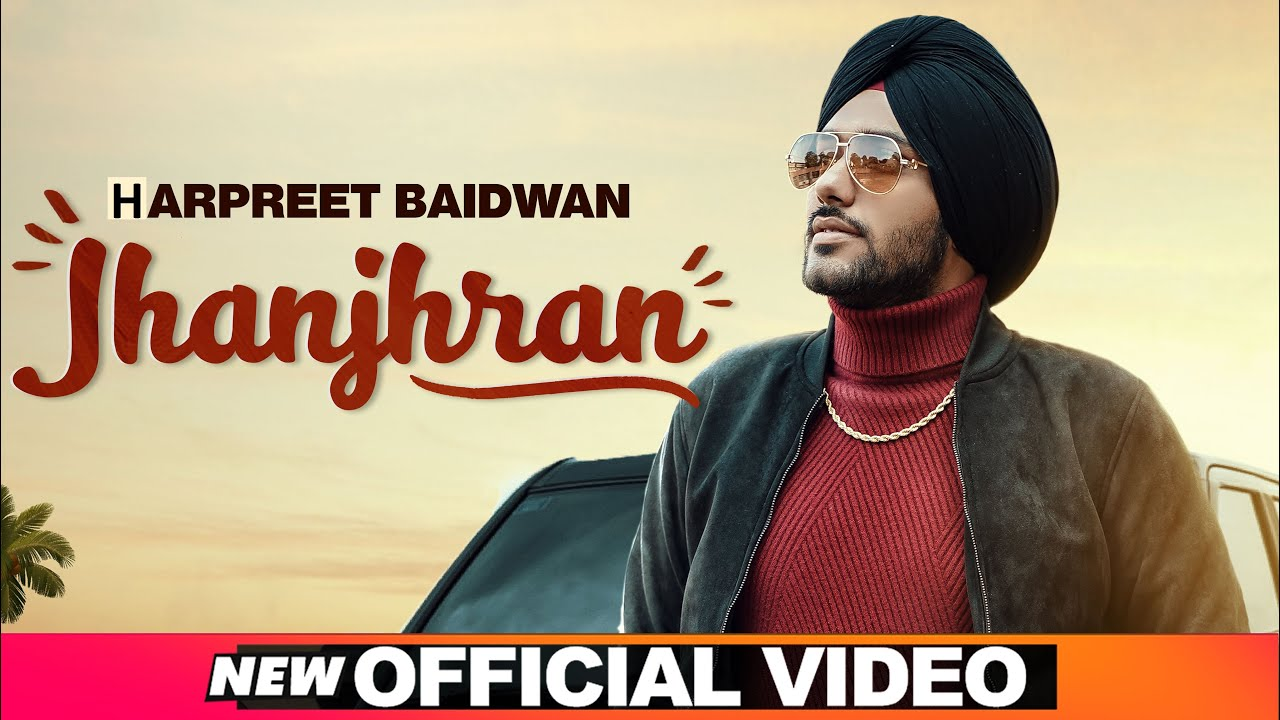 Harpreet Baidwan ft Bugzy – Jhanjhran