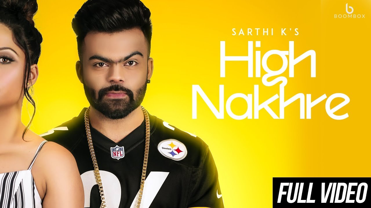 Sarthi K ft Ranjha Yaar – High Nakhre