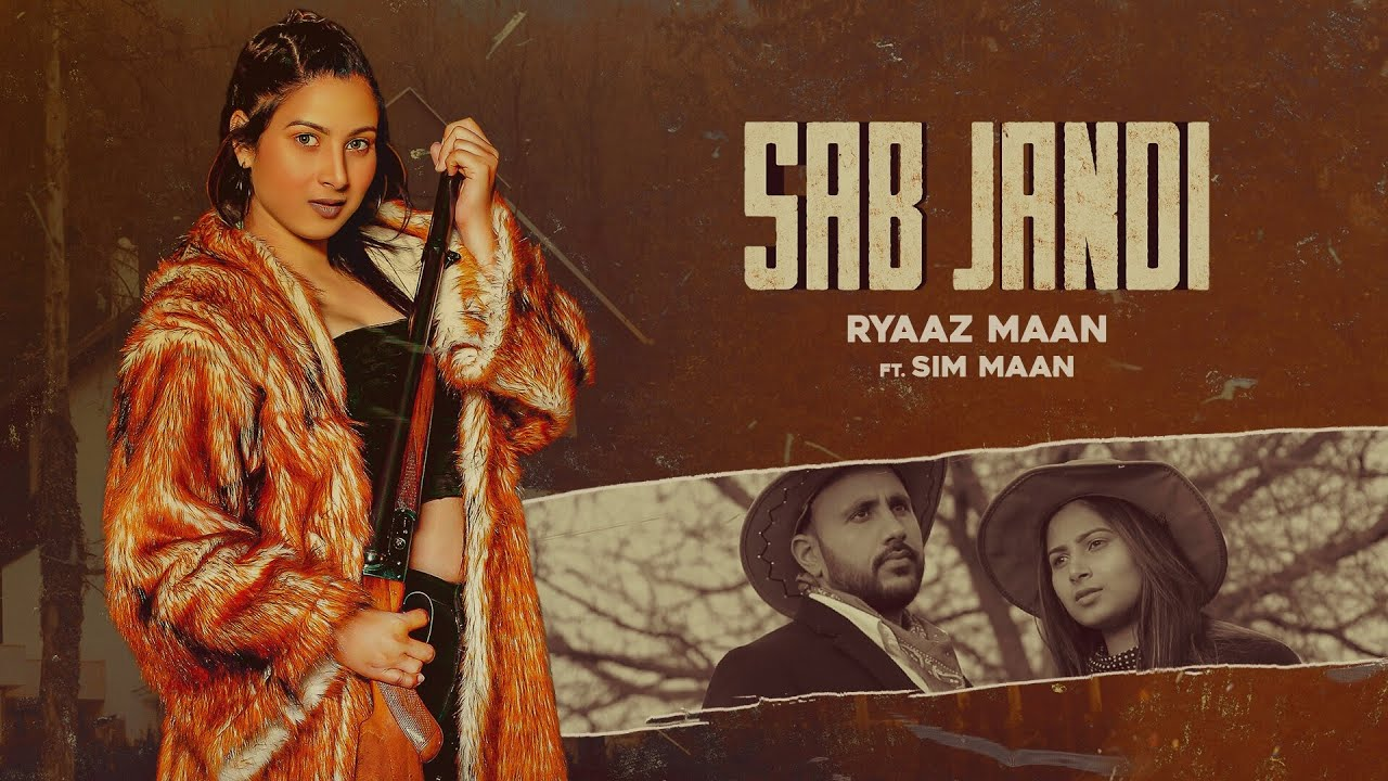 Ryaaz Maan ft Sim Maan & Xtatic Muzic – Sab Jandi