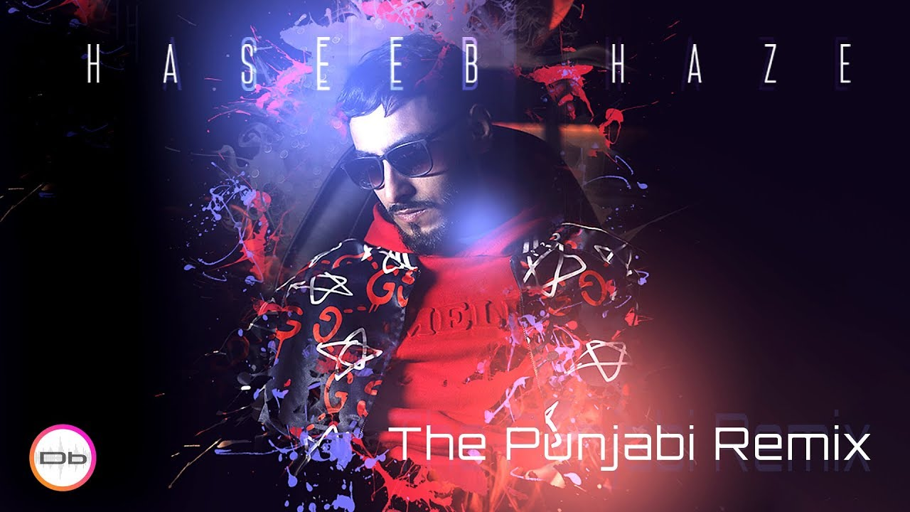 Haseeb Haze – The Punjabi Remix