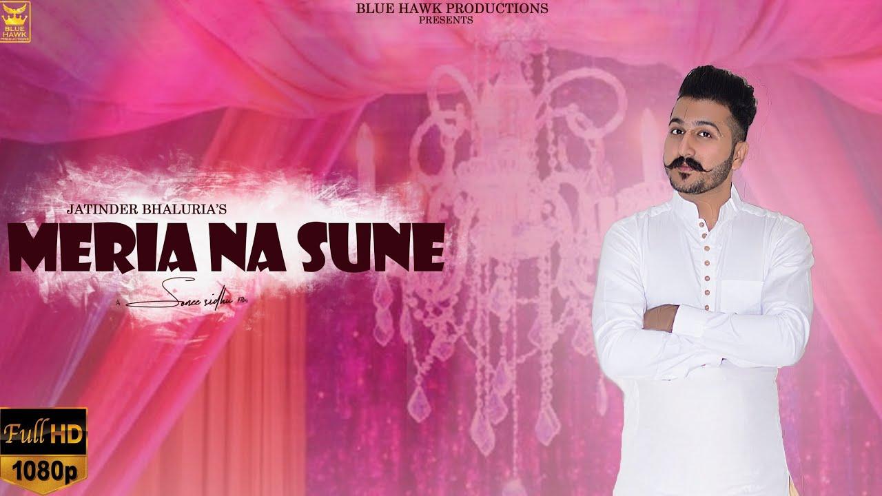 Jatinder Bhaluria – Meria Na Sune