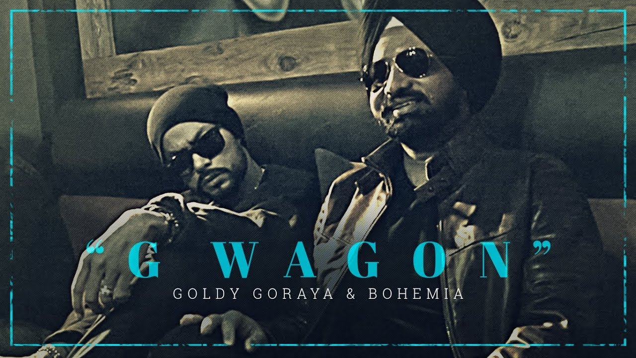 Goldy Goraya ft Bohemia & Deep Jandu – G Wagon