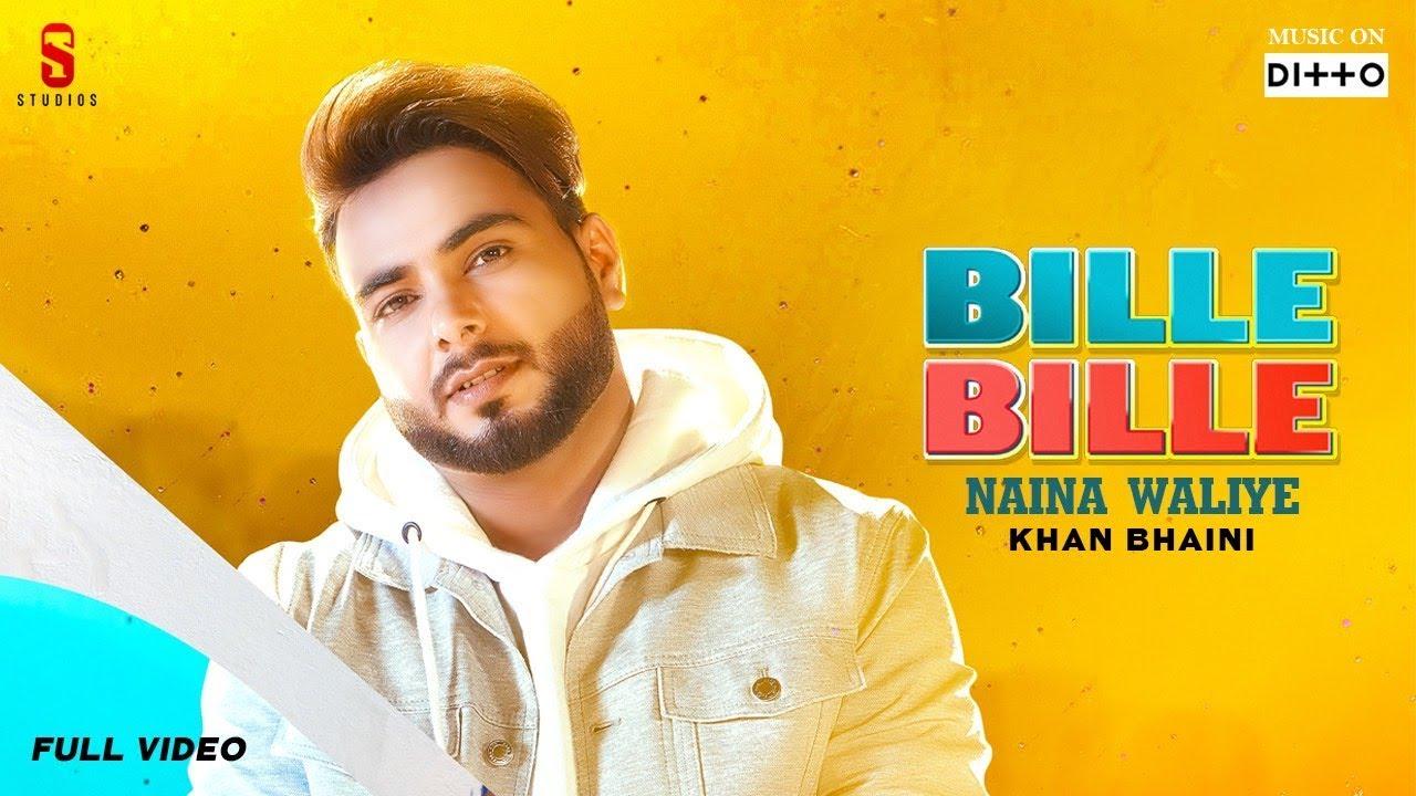 Khan Bhaini ft Sycostyle – Bille Bille Naina Waliye
